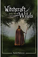 Witchcraft…Into the Wilds Kindle Edition