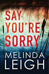 Say You're Sorry (Morgan Dane Book 1) Kindle Edition
