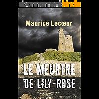 Le Meurtre de Lily-Rose: Un roman policier saisissant