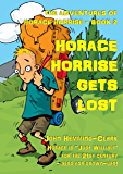 Horace Horrise Gets Lost (The Adventures of Horace Horrise Book 2)