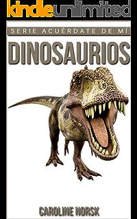 Dinosaurios: Libro de imágenes asombrosas y datos curiosos sobre los Dinosaurios para niños (Serie