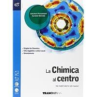 La chimica al centro. Con cetrakit-Openbook. Per le Scuole superiori. Con e-book. Con espansione online: 1