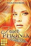 Feuerphönix (Die Phönix-Saga 1) (German Edition)