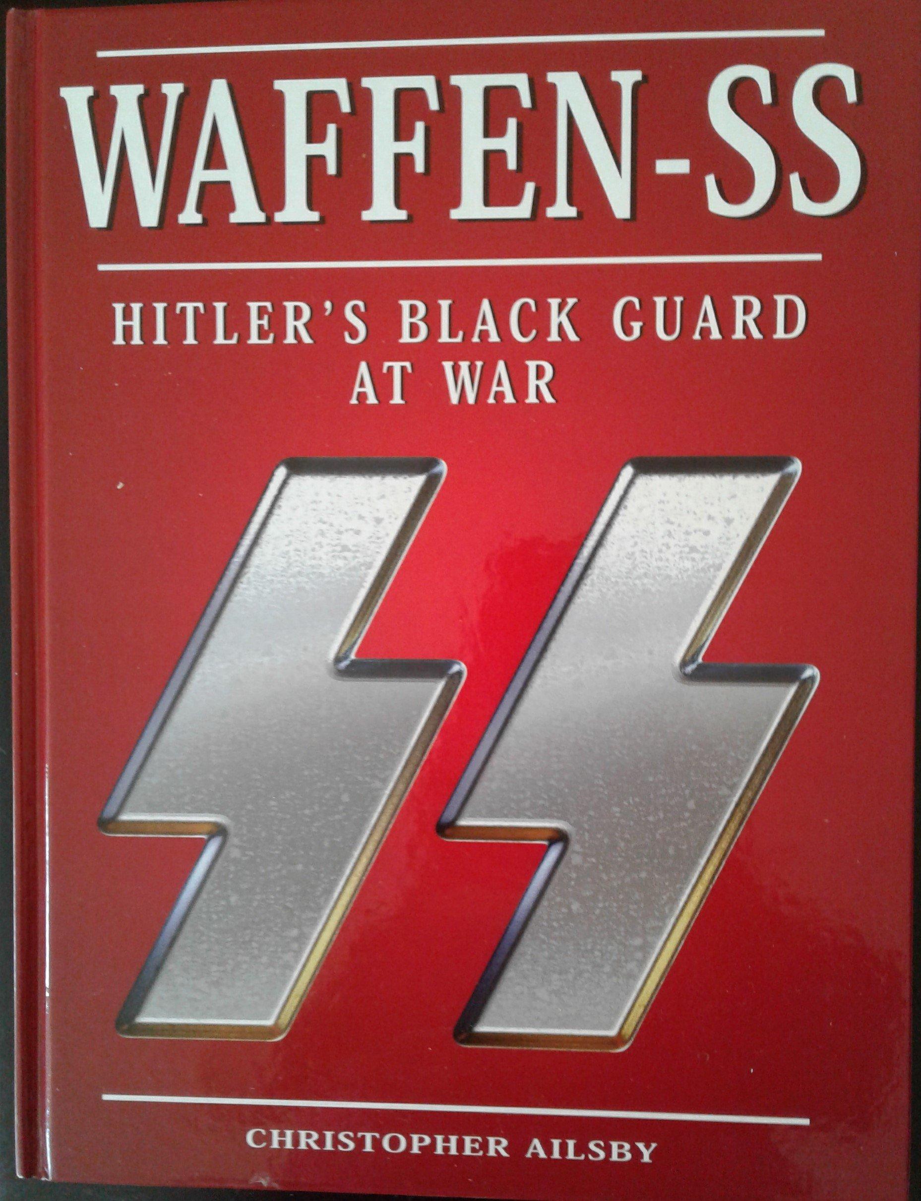 Waffen Ss Hitlers Black Guard At Work Christopher Ailsby