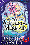 The Accidental Mermaid (Accidentally Paranormal Series Book 16)