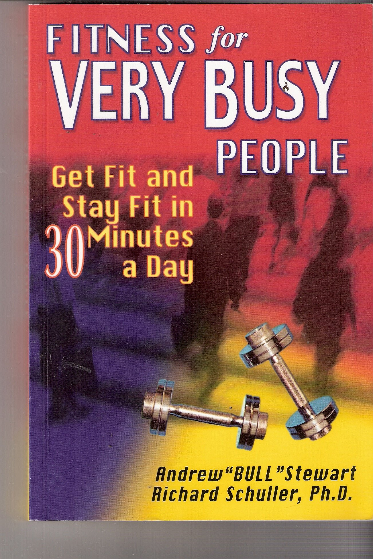 Fitness for Very Busy People: Get Fit and Stay Fit in 30 Minutes a Day ebook