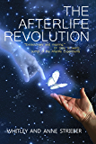 The Afterlife Revolution: We DO Live On and We CAN stay connected!