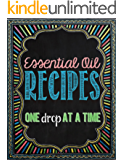 Essential Oil Recipes: One Drop at a Time (English Edition)