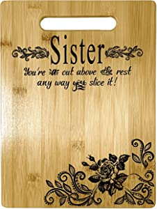 Sister Gift - Bamboo Cutting Board Design Sister Gift Birthday Christmas Gift Engraved Side For Décor Hanging Reverse Side For Usage (8.75x11.5 Rectangle)