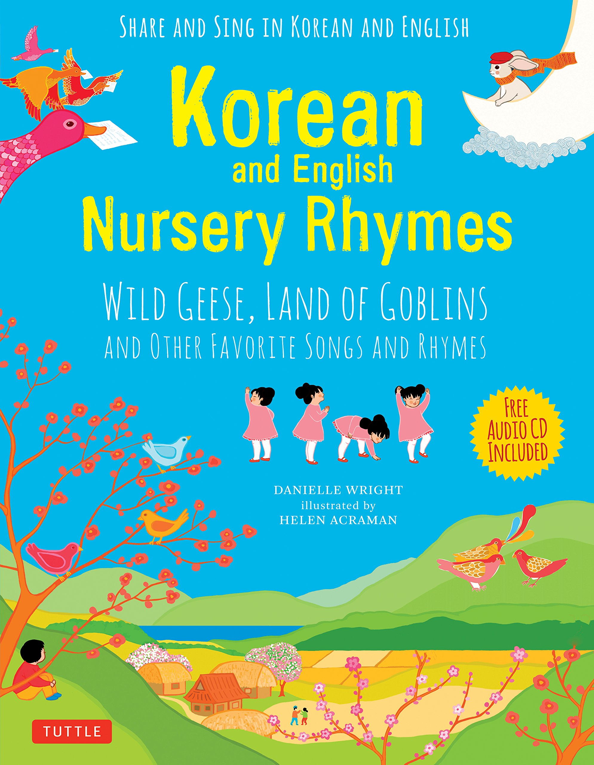 Korean and English Nursery Rhymes: Wild Geese, Land of Goblins and Other Favorite Songs and Rhymes (Audio Disc in Korean & English Included) by Tuttle Publishing