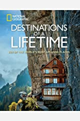 Destinations of a Lifetime: 225 of the World's Most Amazing Places Hardcover