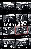 Angel is Airborne: JFK's Final Flight from Dallas