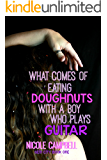 What Comes of Eating Doughnuts With a Boy Who Plays Guitar (Gem City Book 1)