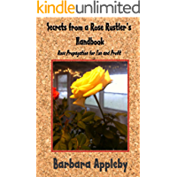 Secrets from a Rose Rustler's Handbook: Rose Propagation for Fun and Profit