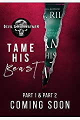 Tame his Beast part one & part two: A Devil's Highwaymen Story Kindle Edition