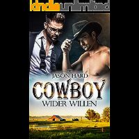 Cowboy wider Willen: Gayromance (German Edition) book cover