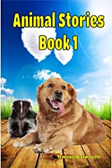 Animal Stories Book 1: Kids Books ages 4-9 (Children's Book Animal Stories) Kindle Edition