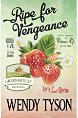 Ripe For Vengeance (A Greenhouse Mystery Book 5) Kindle Edition