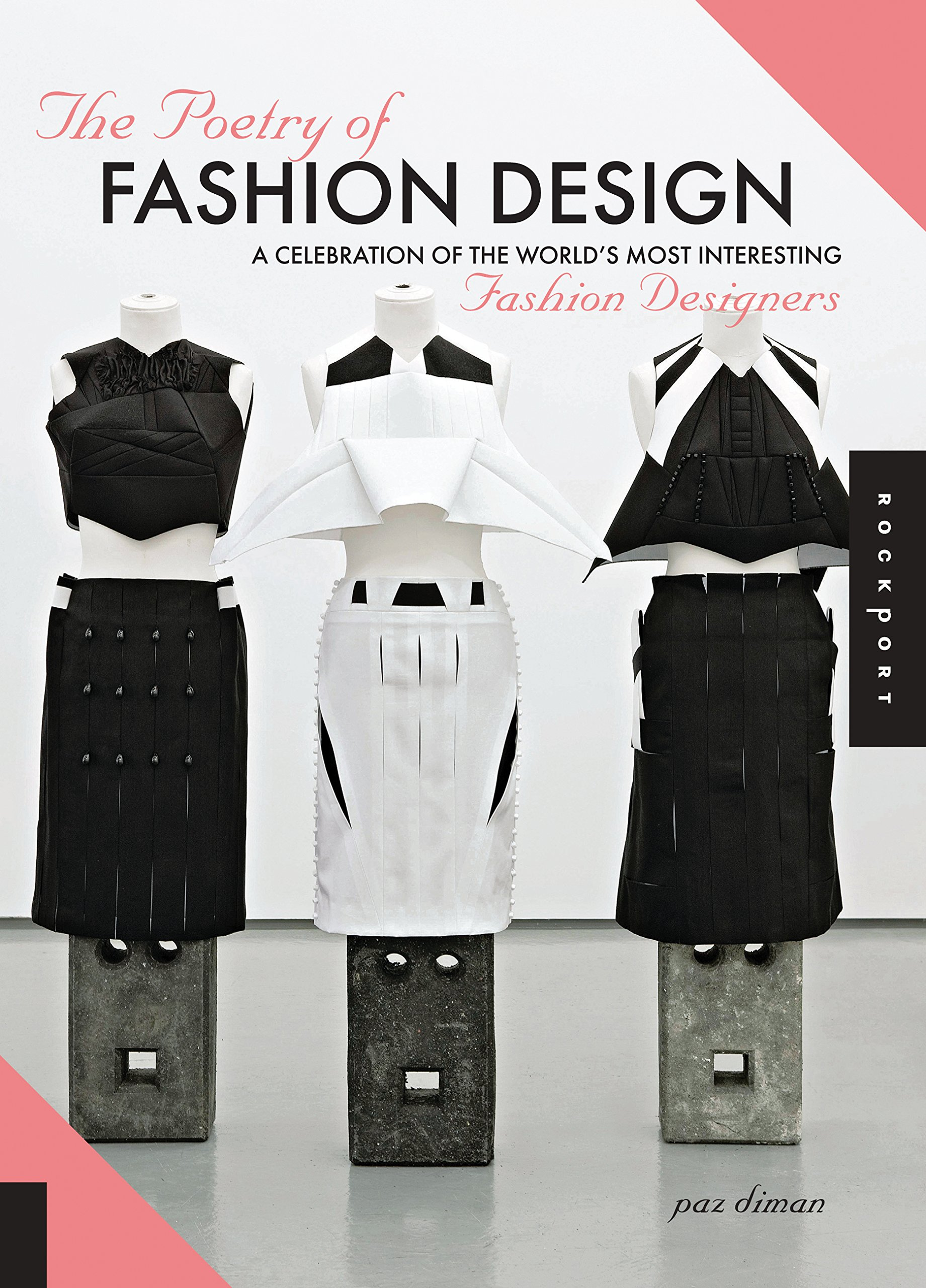 The Poetry Of Fashion Design A Celebration Of The World S Most Interesting Fashion Designers Diman Paz 0080665007262 Amazon Com Books