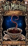 The Tea Machine (The Teatime Chronicles Book 1)