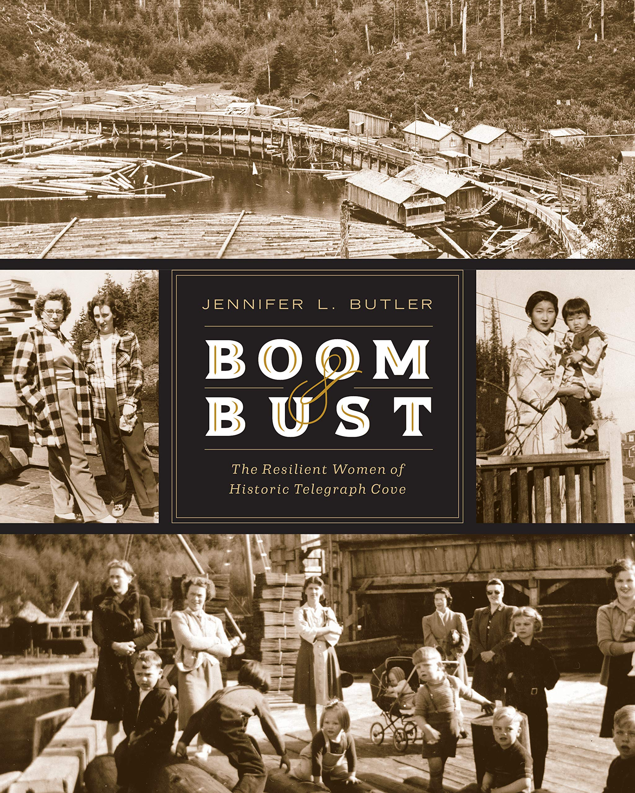 bb9bda7a40f1 Boom & Bust: The Resilient Women of Historic Telegraph Cove ...