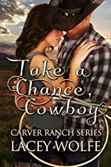 Take A Chance, Cowboy (Carver Ranch Series Book 2) Kindle Edition