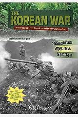 The Korean War: An Interactive Modern History Adventure (You Choose: Modern History) Kindle Edition