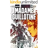 Madame Guillotine (Tyrus Rechs: Contracts & Terminations Book 3)
