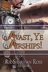 Avast, Ye Airships Anthology Kindle Edition