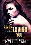 Since I've Been Loving You (NOLA's Own Book 4)
