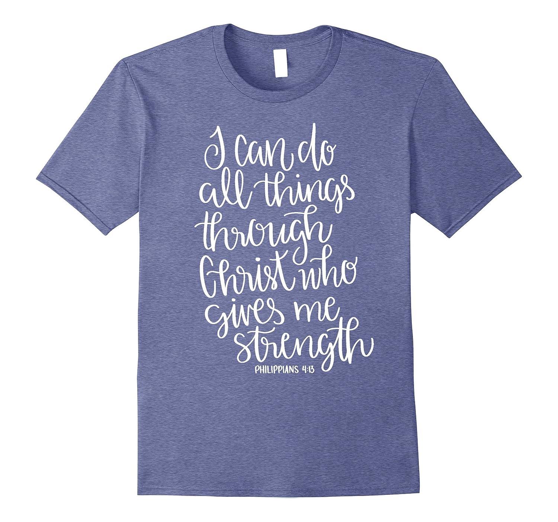 I Can Do All Things Through Christ Christian Shirt-Art