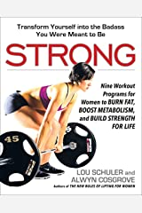 Strong: Nine Workout Programs for Women to Burn Fat, Boost Metabolism, and Build Strength for Life Paperback