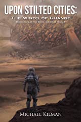 Upon Stilted Cities: The Winds of Change (Chronicles of the Great Migration Book 2) Kindle Edition