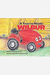 A Tractor Named Wilbur: Friendships Last Forever (Wilbur the Tractor Book 1) Kindle Edition