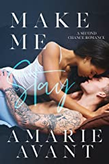 Make Me Stay: A Second Chance Romance Kindle Edition