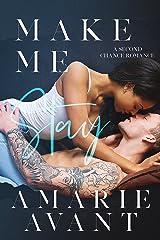 Make Me Stay: A Second Chance Romance (Make Me Stay: A Second Chance Romance (Book 1)) Kindle Edition