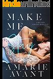 Make Me Stay: A Second Chance Romance (Make Me Stay: A Second Chance Romance (Book 1))