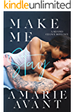 Make Me Stay: A Second Chance Romance (Make Me Stay: A Second Chance Romance (Book 1))