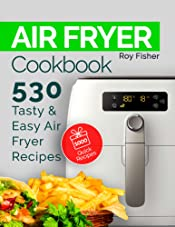 Air Fryer Cookbook: 530 Tasty and Easy Air Fryer Recipes