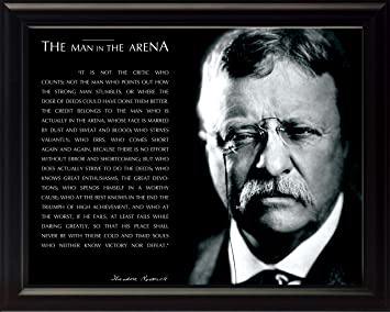 Quotes By Teddy Roosevelt   Amazon Com Theodore Teddy Roosevelt The Man In The Arena Quote 8x10