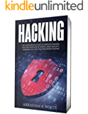 Hacking: The Underground Guide to Computer Hacking, Including Wireless Networks, Security, Windows, Kali Linux and Penetration Testing (English Edition)