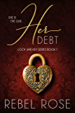 Her Debt (Lock and Key Series Book 1) (English Edition)