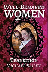 Well-Behaved Women - Transition (The Well-Behaved Women Trilogy Book 2) Kindle Edition