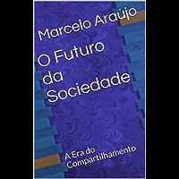 O Futuro da Sociedade: A Era do Compartilhamento
