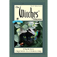 The Witches' Almanac, Issue 38, Spring 2019-Spring 2020: Animals: Friends and Familiars