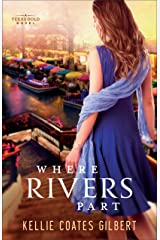Where Rivers Part (Texas Gold Collection Book #2) (Texas Gold series)