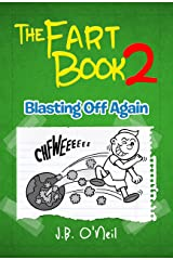 The Fart Book 2: Blasting Off Again - A Hilarious Book for Kids Ages 7-9 (The Disgusting Adventures of Milo Snotrocket 12) Kindle Edition