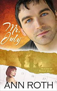 Mr. July (Heroes of Rogue Valley: Calendar Guys Book 7)