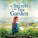 The Secrets of the Tea Garden: (India Tea, Book 4)