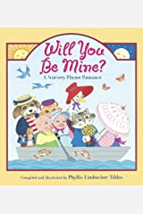 Will You Be Mine?: A Nursery Rhyme Romance Paperback